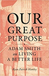 Cover of Our Great Purpose: Adam Smith on Living a Better Life, by Ryan Patrick Hanley