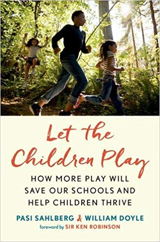 Let the Children Play: Why More Play Will Save Our Schools and Help Children Thrive