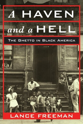 A Haven and a Hell: The Ghetto in Black America