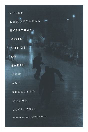 Everyday Mojo Songs of Earth: New and Selected Poems, 2001–2021