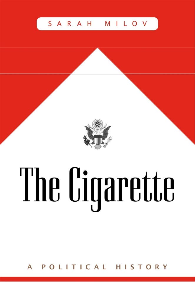 The Cigarette: A Political History