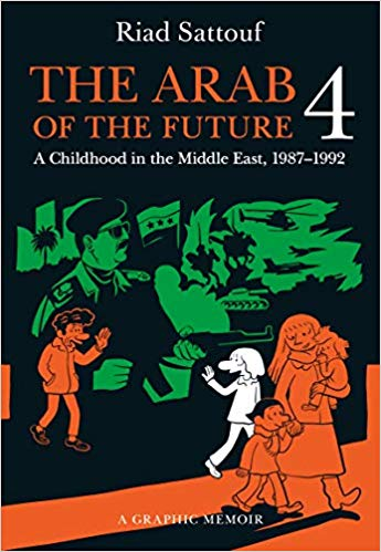 The Arab of the Future. Vol. 4: A Childhood in the Middle East, 1987–1992