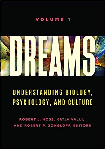 Dreams: Understanding Biology, Psychology, and Culture