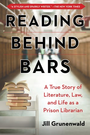 Reading Behind Bars: A Memoir of Literature, Law, and Life as a Prison Librarian