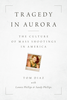 Tragedy in Aurora: The Culture of Mass Shootings in America