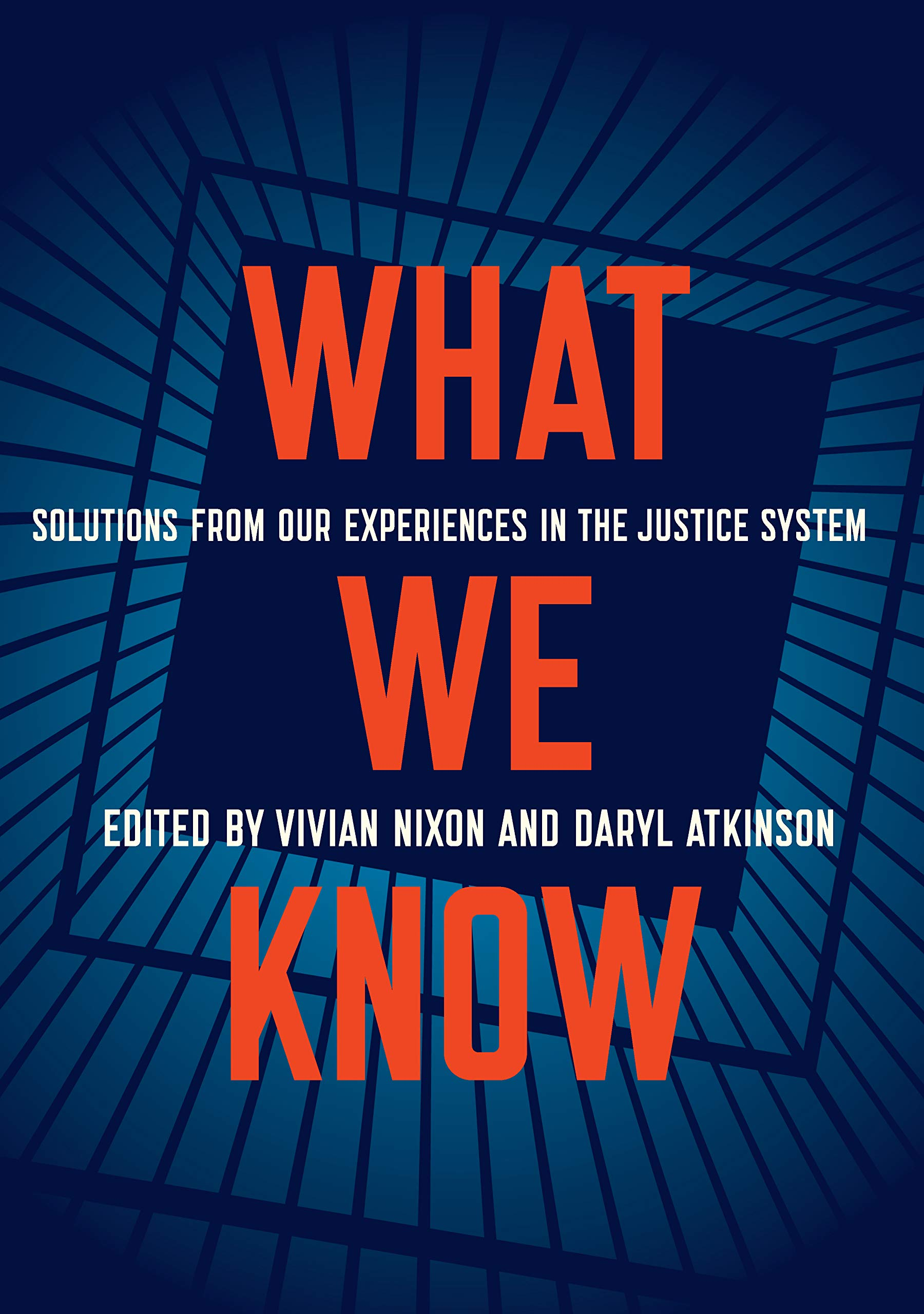 What We Know: Solutions from Our Experiences in the Justice System