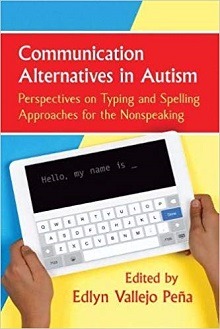 Communication Alternatives in Autism: Perspectives on Typing and Spelling Approaches for the Nonspeaking