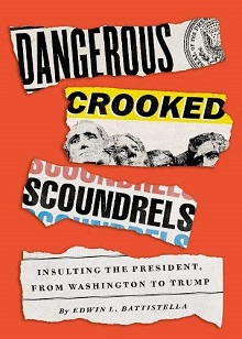 Dangerous Crooked Scoundrels: Insulting the President, from Washington to Trump