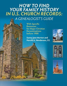 How To Find Your Family History in U.S. Church Records: A Genealogist's Guide with Specific Resources for Major Christian Denominations Before 1900/Tracing Your Irish Ancestors