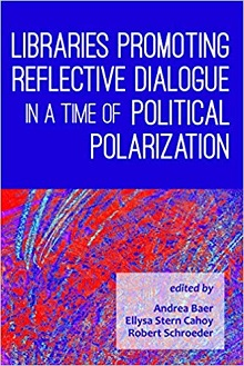 Libraries Promoting Reflective Dialogue in a Time of Political Polarization