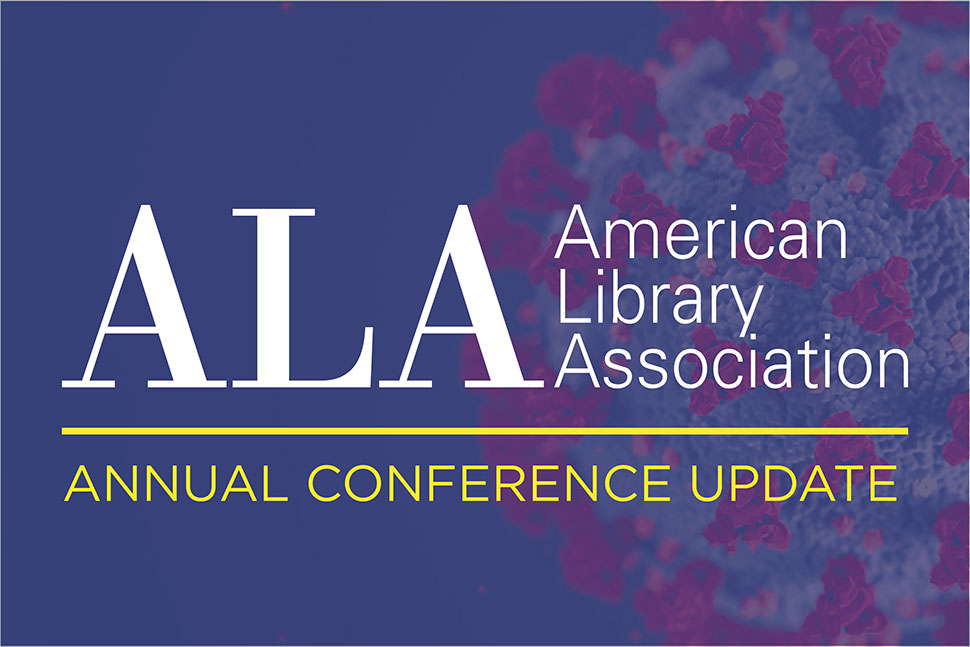 ALA Cancels 2020 Annual Conference, Citing Safety Concerns