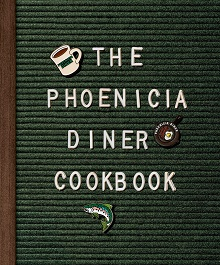 The Phoenicia Diner Cookbook: Dishes and Dispatches from the Catskill Mountains