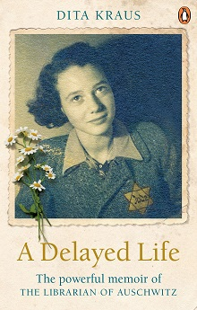 A Delayed Life: The True Story of the Librarian at Auschwitz