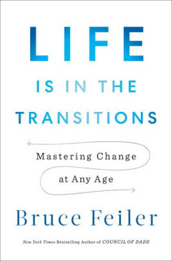 Life in the Transitions: Mastering Change in Any Age