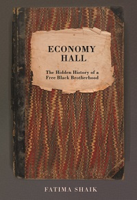 Fatima Shaik's Economy Hall: The Hidden History of a Free Black Brotherhood: History Previews, Feb. 2020, Pt. 5 | Prepub Alert