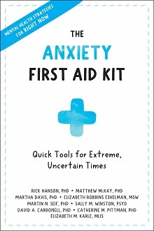 Anxiety First Aid Kit: Quick Tools for Extreme, Uncertain Times