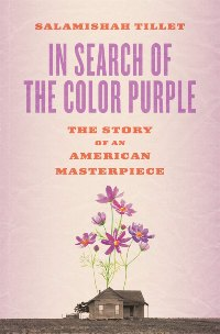 In Search of The Color Purple: The Story of an American Masterpiece