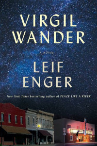 Spotlight on Leif Enger's Virgil Wander | LibraryReads Author, October 15, 2018