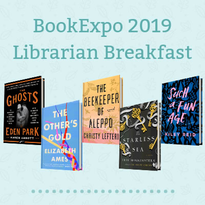 Authors In Their Own Words: Penguin Random House Library Marketing's BookExpo Librarian Breakfast 2019