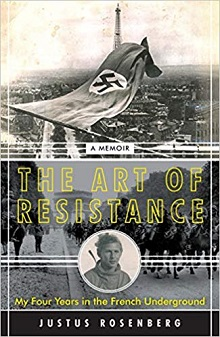 The Art of Resistance: My Four Years in the French Underground; A Memoir
