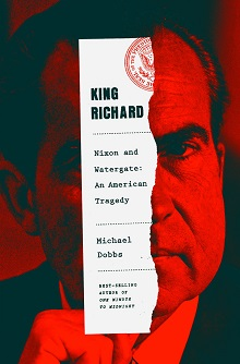 King Richard: Nixon and Watergate—An American Tragedy