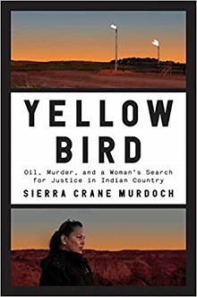 Yellow Bird: Oil, Murder, and a Woman's Search for Justice in Indian Country