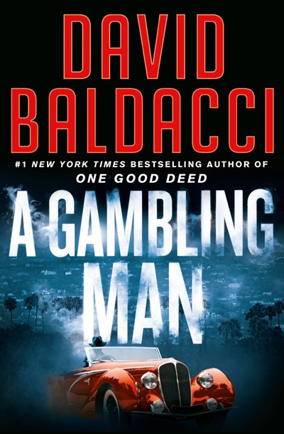 Read-Alikes for 'A Gambling Man' by David Baldacci | LibraryReads
