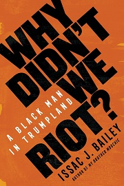 cover of Bailey's Why Didn't We Riot?