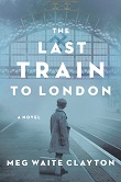 cover of Clayton's The Last Train to London