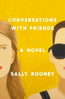 Hulu Adapting Sally Rooney's 'Conversations with Friends' | Book Pulse