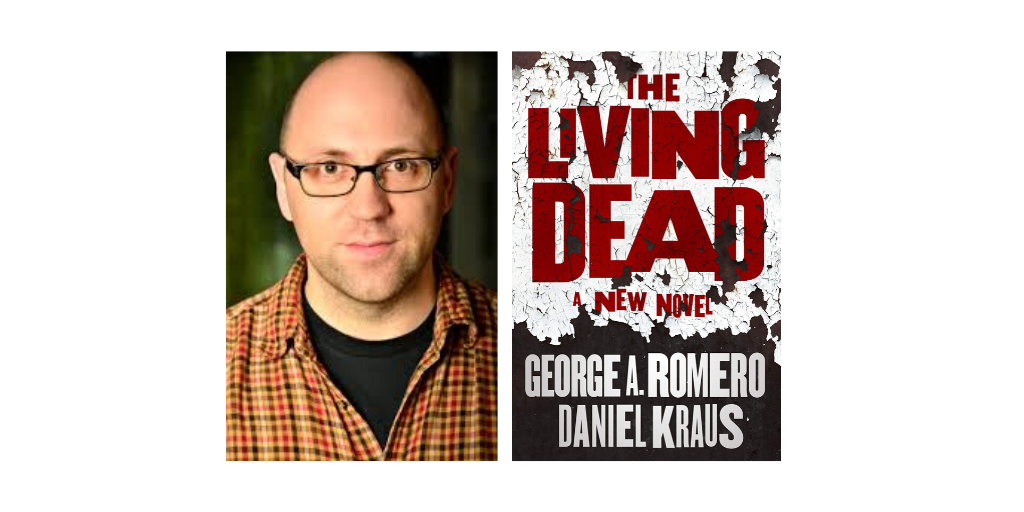 Author Daniel Kraus Discusses the Future of Horror & His Unique Collaboration with the Late, Great George A. Romero