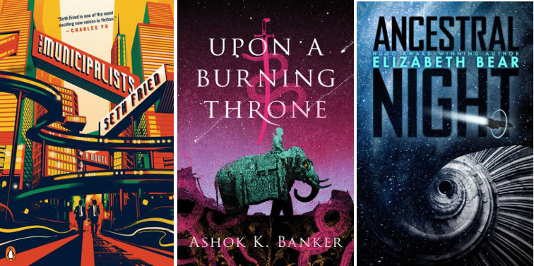 Fried's Debut of the Month, plus Banker, Basu, Bear, Harrison, McGuire, Mehrota, & Many More | SF/Fantasy, March 2019