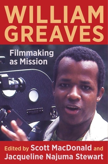 William Greaves: Filmmaking as Mission