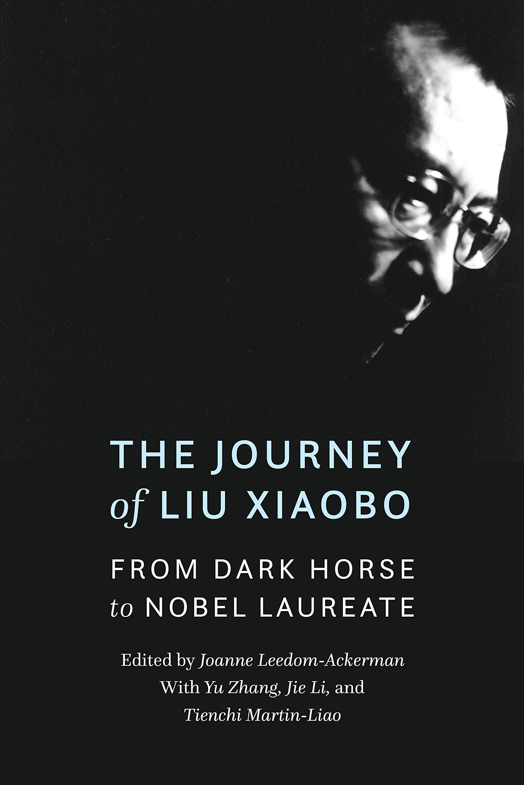 The Journey of Liu Xiaobo: From Dark Horse to Nobel Laureate