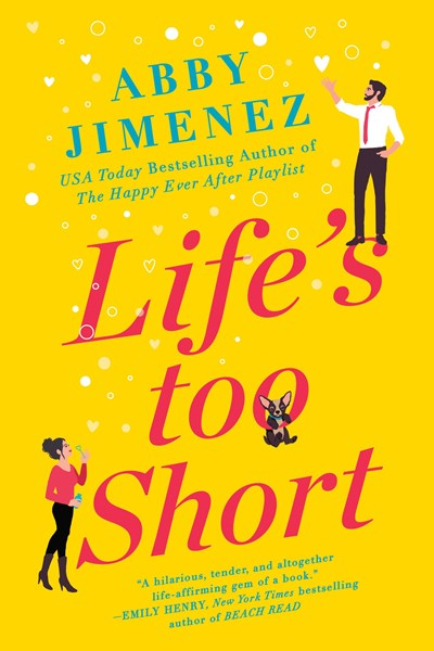 Read-Alikes for 'Life's Too Short' by Abby Jimenez | LibraryReads