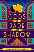 cover of Moreno-Garcia's Gods of Jade and Shadow