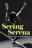 cover of Marzorati's Seeing Serena