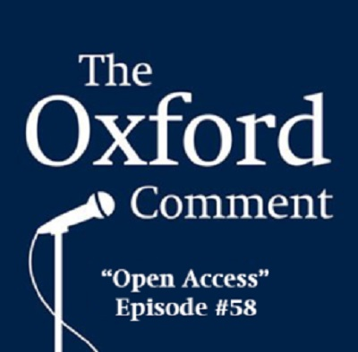 Open Access – Episode 58 – The Oxford Comment [podcast]
