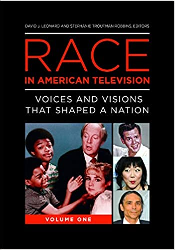Race in American Television: Voices and Visions That Shaped a Nation