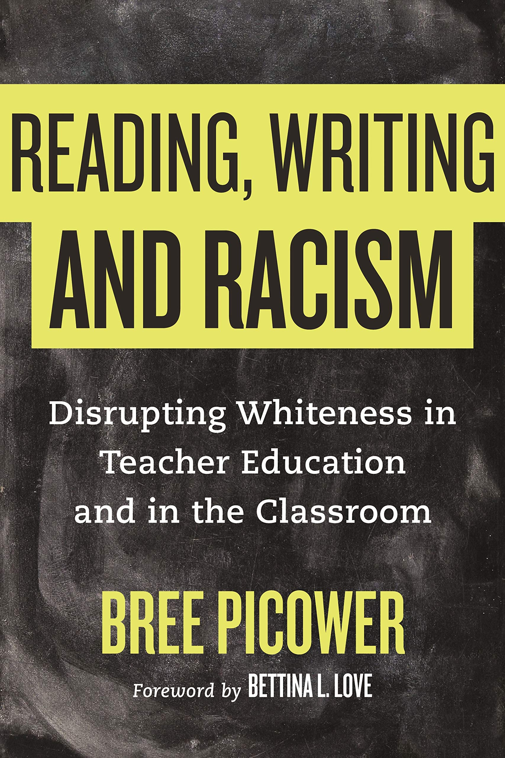 Reading, Writing, and Racism: Disrupting Whiteness in Teacher Education and in the Classroom