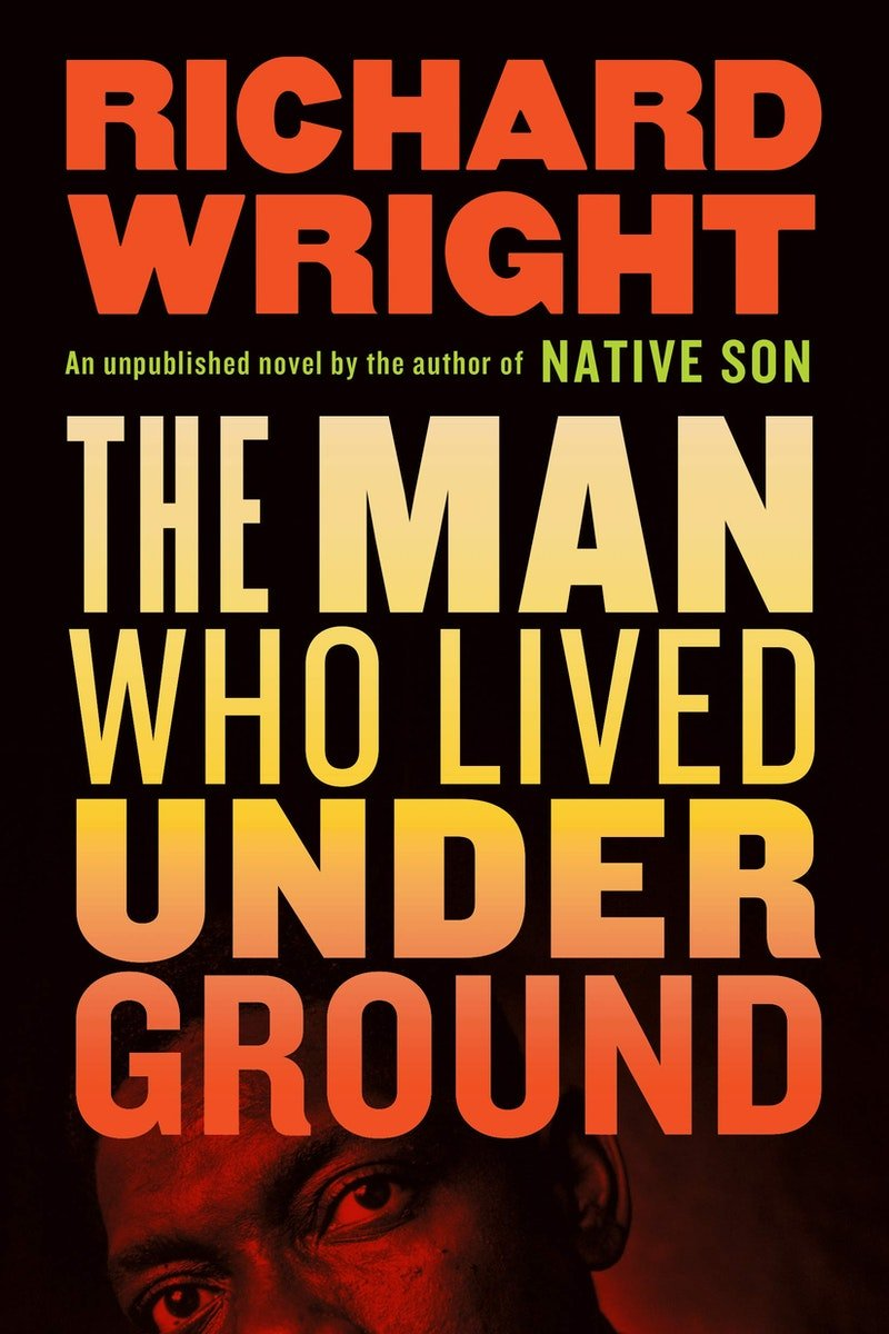 Richard Wright's 'The Man Who Lived Underground' Finally Gets Uncut Release | Book Pulse