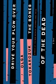 cover of Tokarczuk'sDrive Your Plow Over the Bones of the Dead