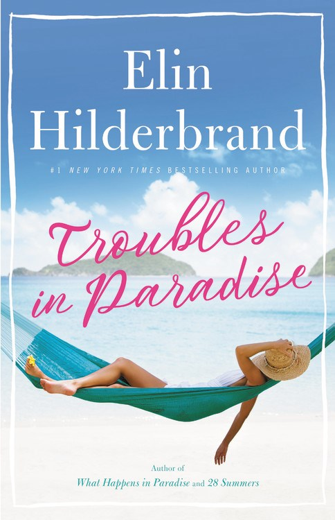 'Troubles in Paradise' by Elin Hilderbrand Leads Library Holds | Book Pulse