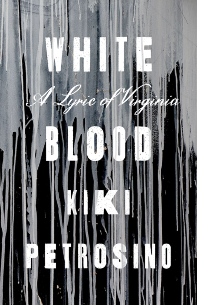 'White Blood' by Kiki Petrosino Wins Rilke Prize | Book Pulse